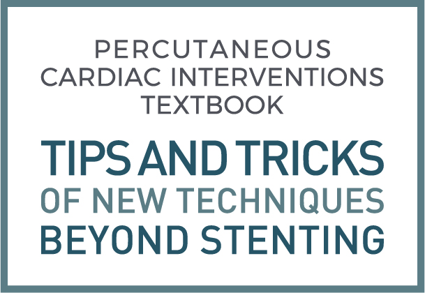 Percutaneous Cardiac Interventions: Tips and tricks of new techniques beyond stenting